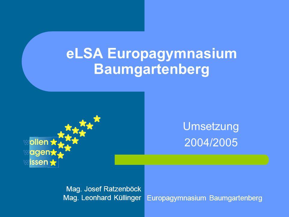 eLSA Europagymnasium Baumgartenberg Umsetzung 2004/2005 Mag.