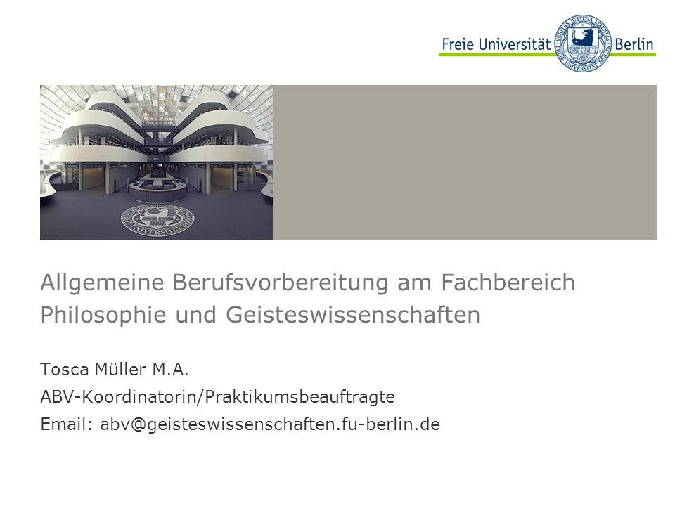 Allgemeine Berufsvorbereitung am Fachbereich Philosophie und Geisteswissenschaften Tosca Müller M.A.