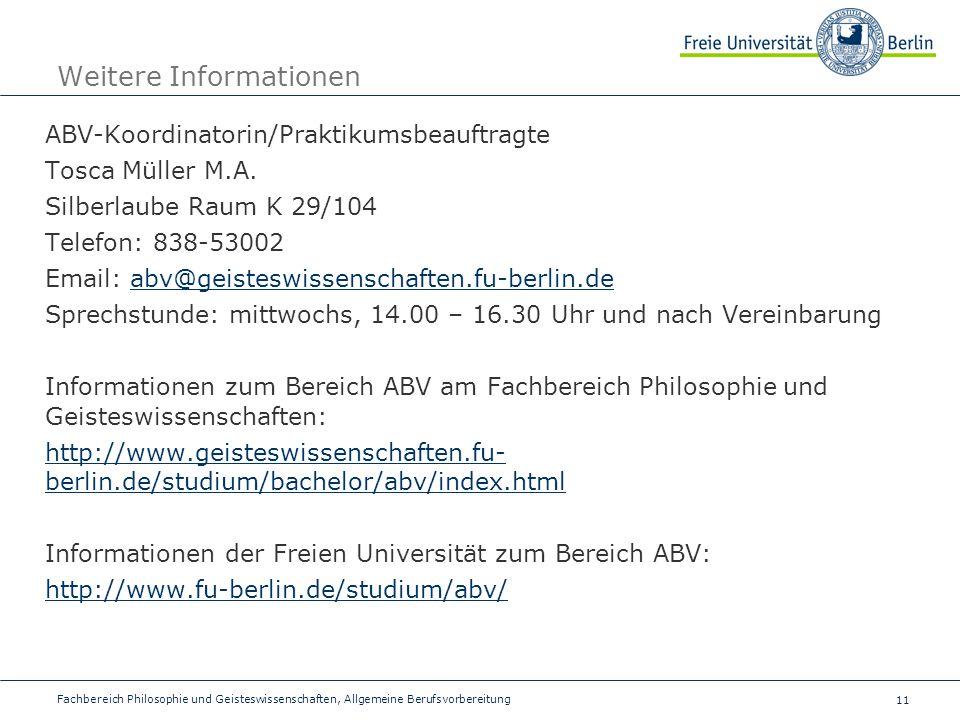11 Fachbereich Philosophie und Geisteswissenschaften, Allgemeine Berufsvorbereitung Weitere Informationen ABV-Koordinatorin/Praktikumsbeauftragte Tosca Müller M.A.