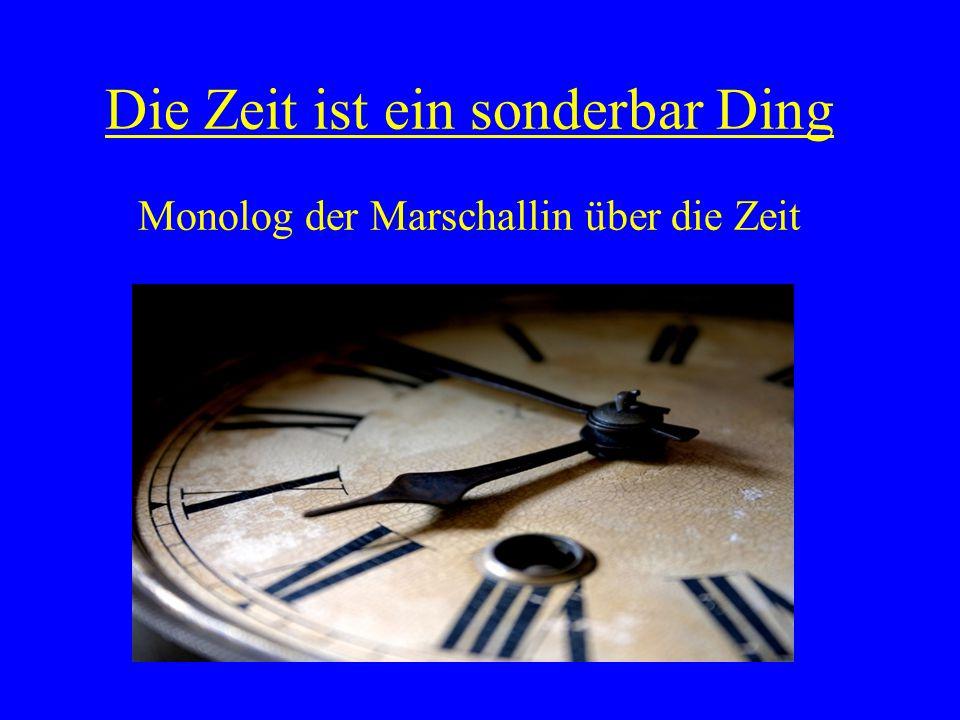 Die Zeit ist ein sonderbar Ding Monolog der Marschallin über die Zeit