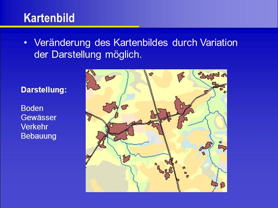 Kartenbild Veränderung des Kartenbildes durch Variation der Darstellung möglich. Darstellung: Boden Gewässer Verkehr Bebauung