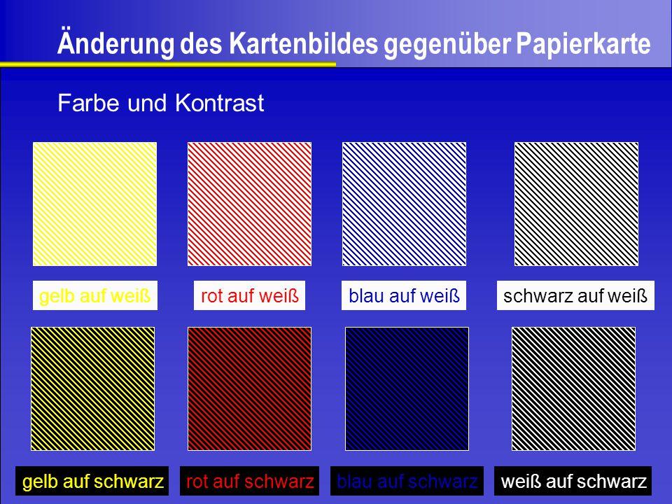 Änderung des Kartenbildes gegenüber Papierkarte gelb auf weißrot auf weißblau auf weißschwarz auf weiß gelb auf schwarzrot auf schwarzblau auf schwarz
