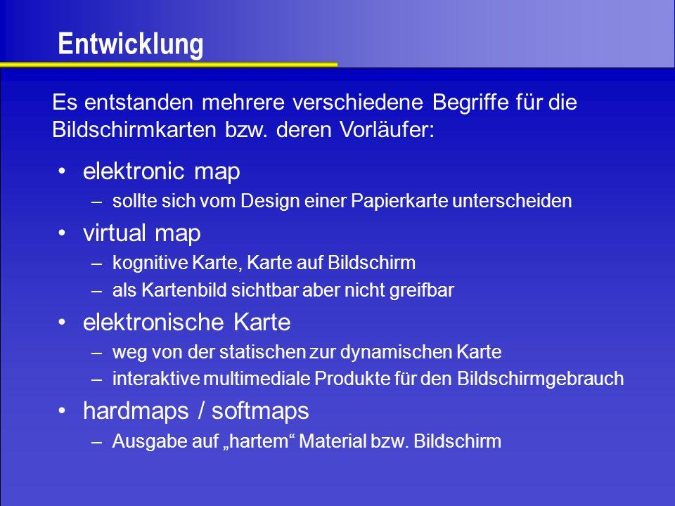 Die Bildschirmkarte und schließlich die Bildschirmkarte –kartographische Darstellungen –auf dem Bildschirm dargestellt –zusätzliche Visualisierungen –numerische Informationen –eingebundene Multimediatechnik –Interaktionsmöglichkeiten –alternative Sichtweisen des gleichen Problems