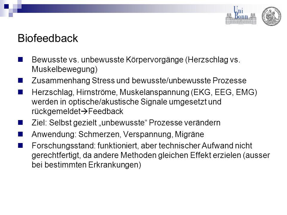 Biofeedback Bewusste vs. unbewusste Körpervorgänge (Herzschlag vs. Muskelbewegung) Zusammenhang Stress und bewusste/unbewusste Prozesse Herzschlag, Hi
