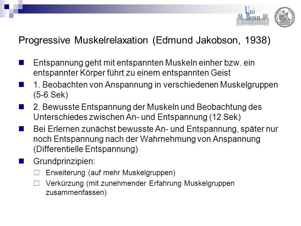 Progressive Muskelrelaxation (Edmund Jakobson, 1938) Entspannung geht mit entspannten Muskeln einher bzw. ein entspannter Körper führt zu einem entspa