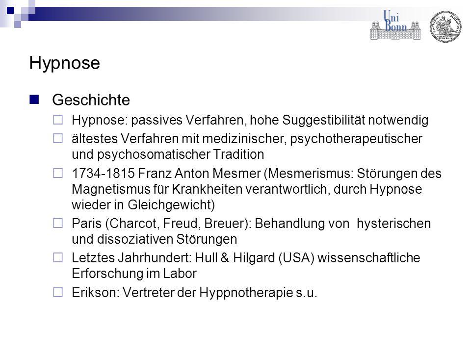 Hypnose Geschichte  Hypnose: passives Verfahren, hohe Suggestibilität notwendig  ältestes Verfahren mit medizinischer, psychotherapeutischer und psy