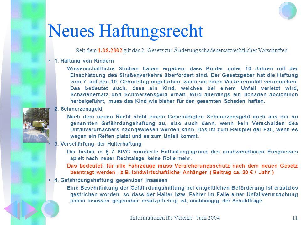 Informationen für Vereine - Juni 200411 Neues Haftungsrecht 1. Haftung von Kindern Wissenschaftliche Studien haben ergeben, dass Kinder unter 10 Jahre