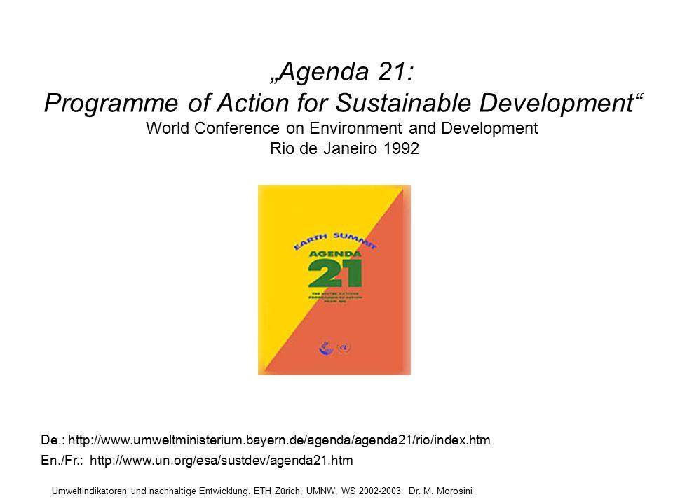 """Umweltindikatoren und nachhaltige Entwicklung. ETH Zürich, UMNW, WS 2002-2003. Dr. M. Morosini """"Agenda 21: Programme of Action for Sustainable Develop"""