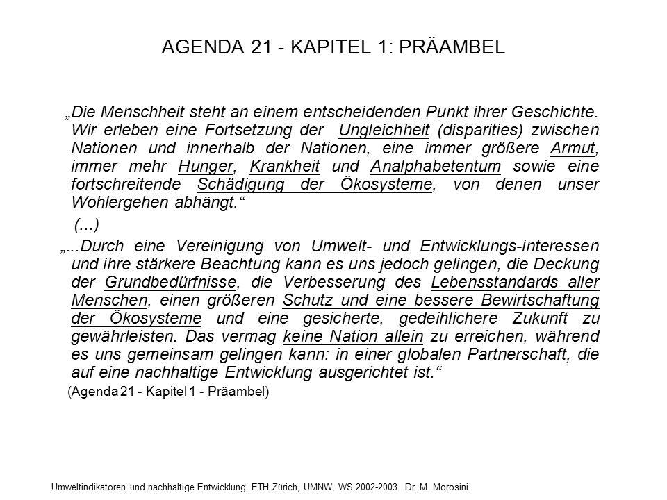 """Umweltindikatoren und nachhaltige Entwicklung. ETH Zürich, UMNW, WS 2002-2003. Dr. M. Morosini AGENDA 21 - KAPITEL 1: PRÄAMBEL """"Die Menschheit steht a"""