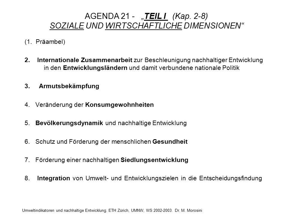 """Umweltindikatoren und nachhaltige Entwicklung. ETH Zürich, UMNW, WS 2002-2003. Dr. M. Morosini AGENDA 21 - """"TEIL I (Kap. 2-8) SOZIALE UND WIRTSCHAFTLI"""