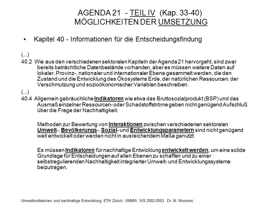 Umweltindikatoren und nachhaltige Entwicklung. ETH Zürich, UMNW, WS 2002-2003. Dr. M. Morosini AGENDA 21 - TEIL IV (Kap. 33-40) MÖGLICHKEITEN DER UMSE