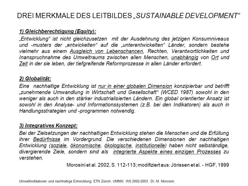 """Umweltindikatoren und nachhaltige Entwicklung. ETH Zürich, UMNW, WS 2002-2003. Dr. M. Morosini DREI MERKMALE DES LEITBILDES """"SUSTAINABLE DEVELOPMENT"""""""