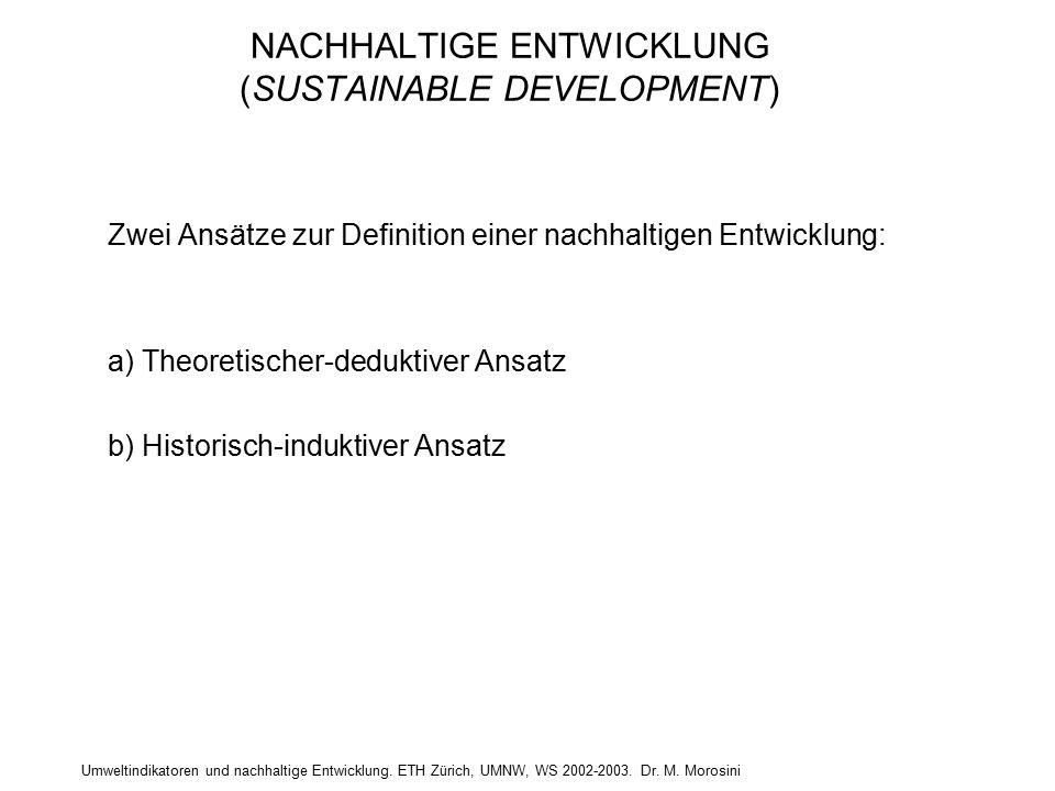 Umweltindikatoren und nachhaltige Entwicklung. ETH Zürich, UMNW, WS 2002-2003. Dr. M. Morosini NACHHALTIGE ENTWICKLUNG (SUSTAINABLE DEVELOPMENT) Zwei