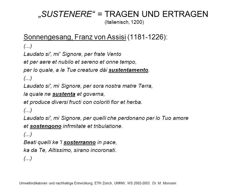 """Umweltindikatoren und nachhaltige Entwicklung. ETH Zürich, UMNW, WS 2002-2003. Dr. M. Morosini """"SUSTENERE"""" = TRAGEN UND ERTRAGEN (Italienisch, 1200) S"""