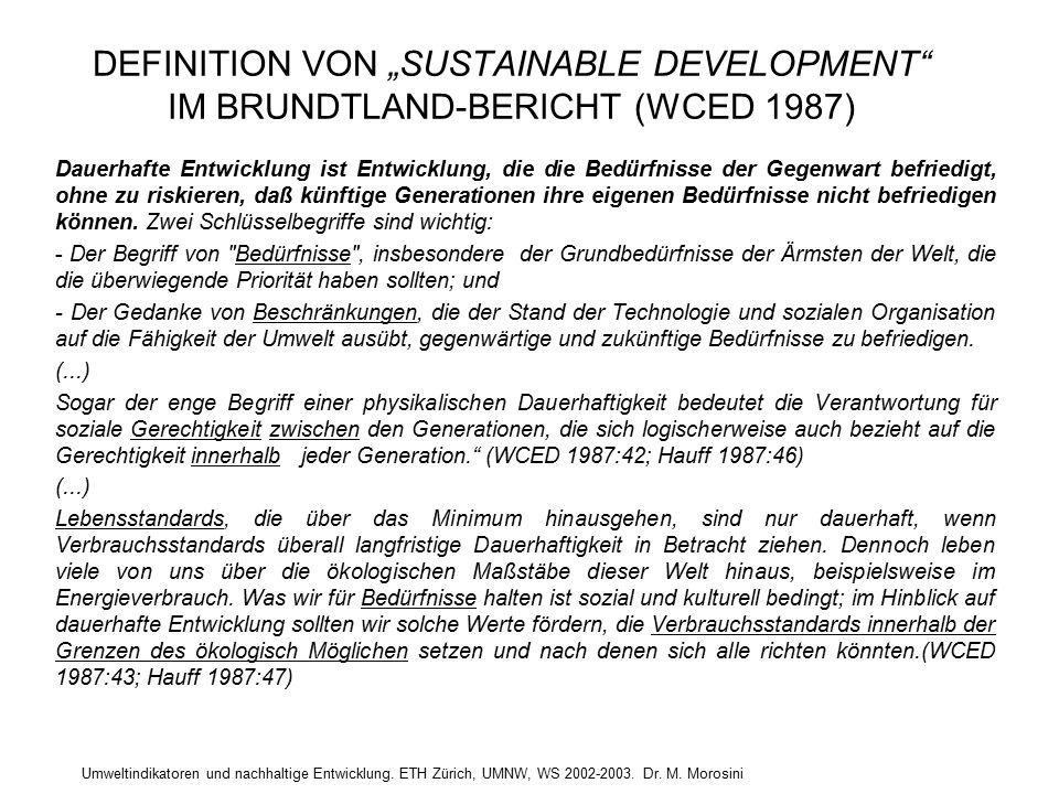 """Umweltindikatoren und nachhaltige Entwicklung. ETH Zürich, UMNW, WS 2002-2003. Dr. M. Morosini DEFINITION VON """"SUSTAINABLE DEVELOPMENT"""" IM BRUNDTLAND-"""