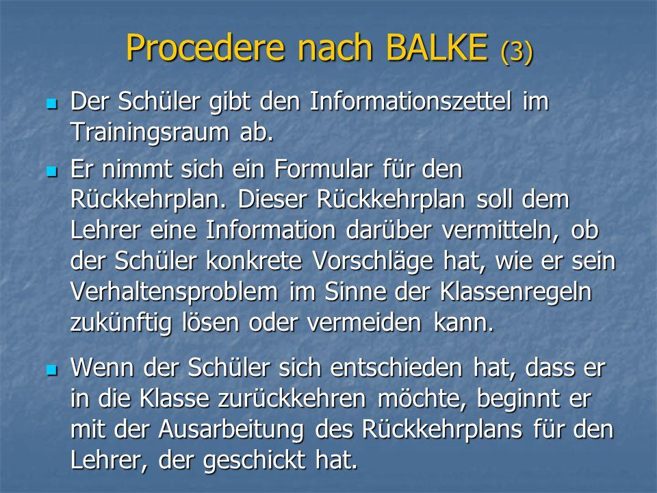 Procedere nach BALKE (3) Der Schüler gibt den Informationszettel im Trainingsraum ab. Der Schüler gibt den Informationszettel im Trainingsraum ab. Er