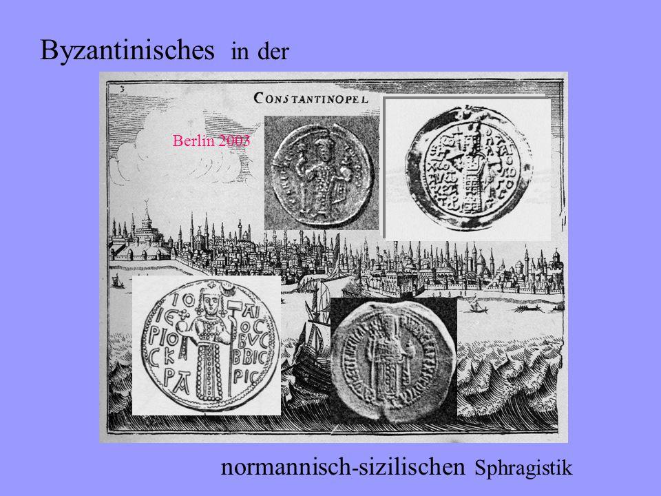 Byzantinisches in der normannisch-sizilischen Sphragistik Wilhelm II.