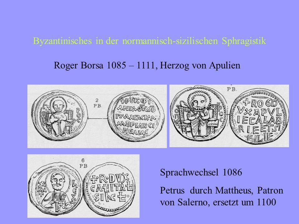 Byzantinisches in der normannisch-sizilischen Sphragistik Robert Guiskard, Herzog von Apulien seit 1060 1079 Juli  für Apulien