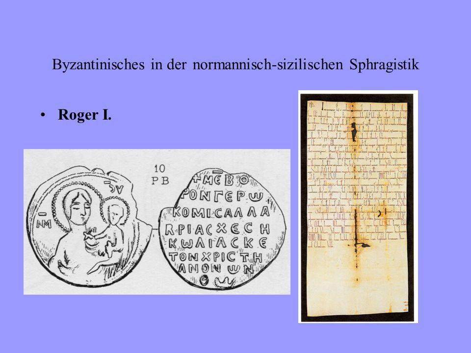 Byzantinisches in der normannisch-sizilischen Sphragistik Wilhelm, Herzog von Apulien 1111 - 1127 Erhaltene Beispiele ab 1116