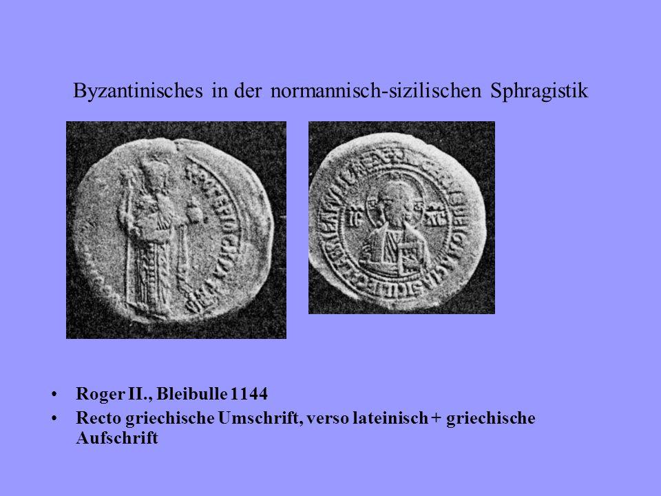 Byzantinisches in der normannisch-sizilischen Sphragistik Roger II. : 1130 rex Sicilie Vergleichsmaterial : Nikephoros III. (2), Alexius I., Androniko