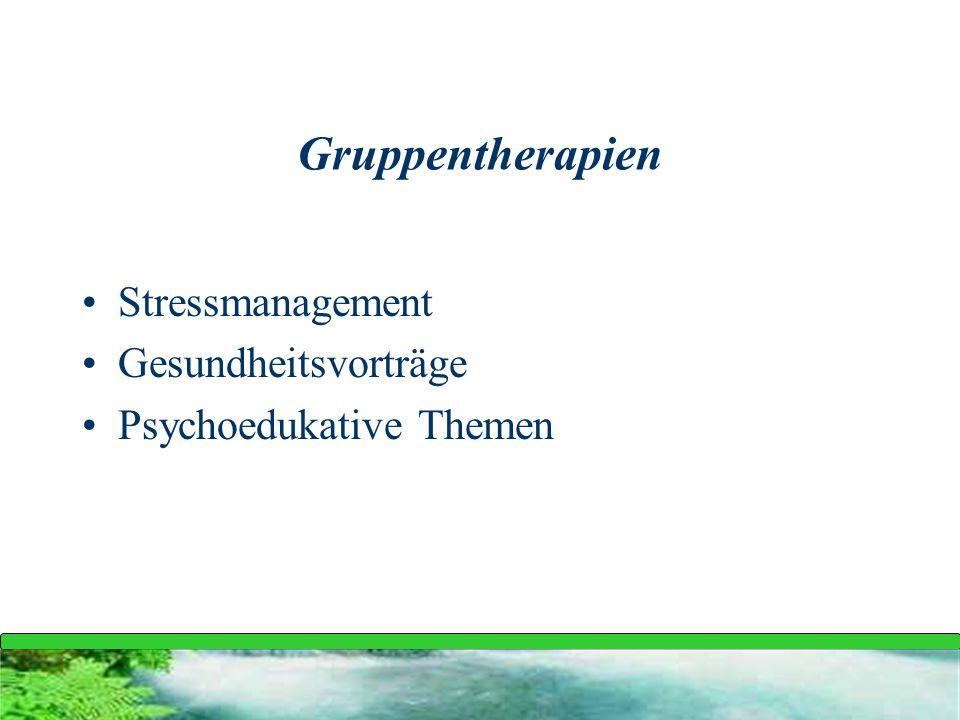 Gruppentherapien Stressmanagement Gesundheitsvorträge Psychoedukative Themen