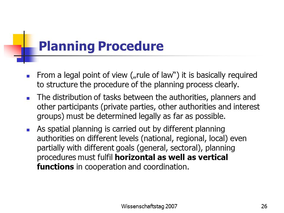 "Wissenschaftstag 200726 Planning Procedure From a legal point of view (""rule of law ) it is basically required to structure the procedure of the planning process clearly."