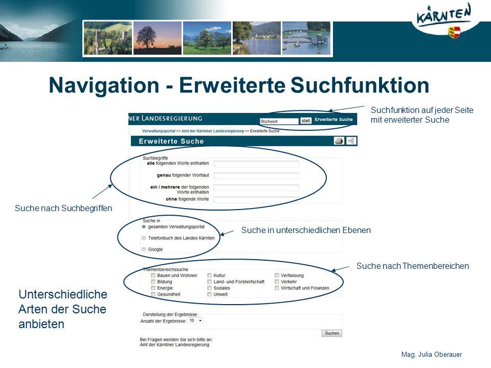 Mag. Julia Oberauer Navigation - Erweiterte Suchfunktion Suche nach Suchbegriffen Suche in unterschiedlichen Ebenen Suche nach Themenbereichen Suchfun