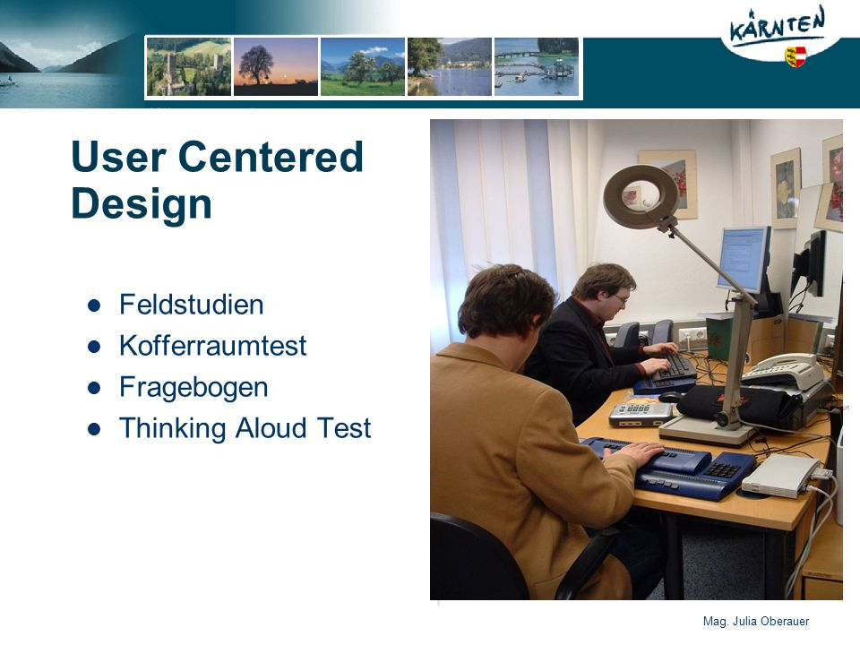 Mag. Julia Oberauer User Centered Design Feldstudien Kofferraumtest Fragebogen Thinking Aloud Test