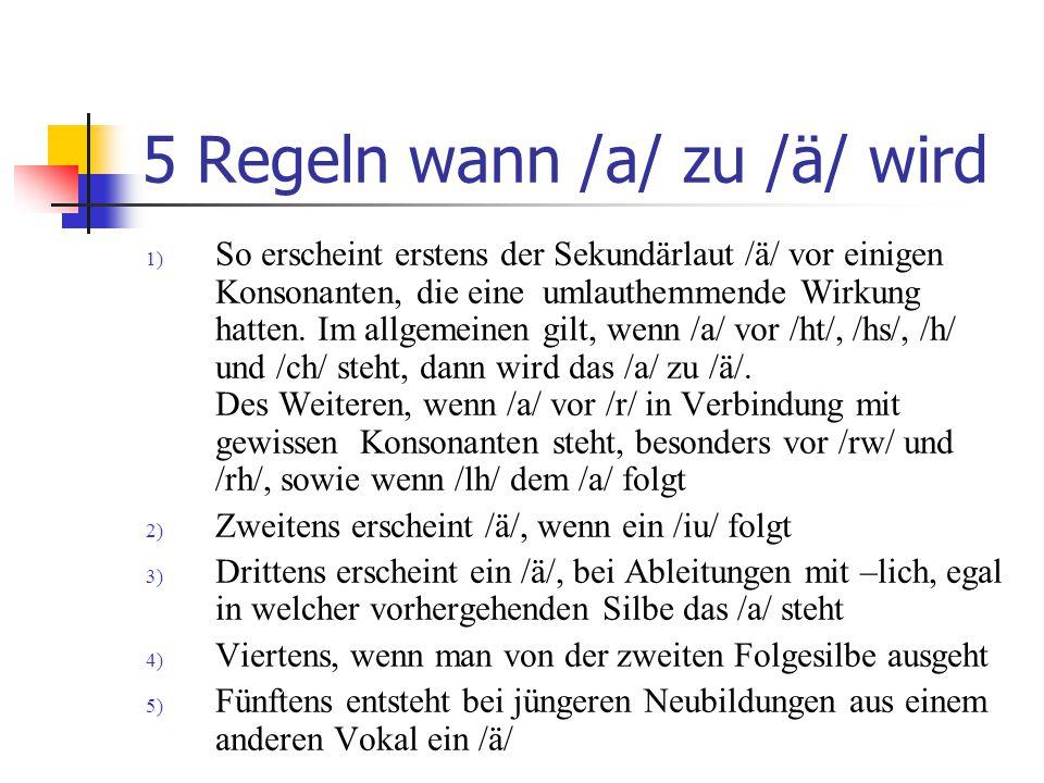 Bedingungen des Sekundärumlautes a=>ä  Im Ahd.