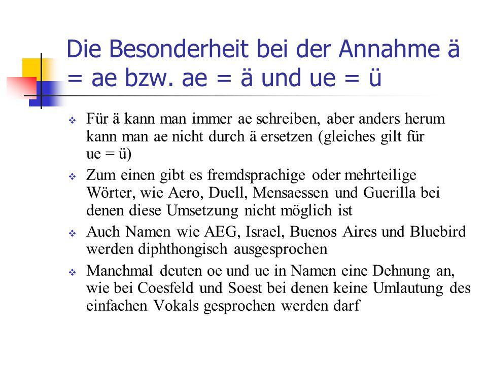 ā =>ae  Das lange ā wird durch ae umgelautet  Es konnte sich nur schwer durchsetzen, da es durch /h/ gehemmt wurde  Beispiel: smāhen neben smaehen  So entfällt das ae bei der Analogie im Präsens und bei starken Verben.