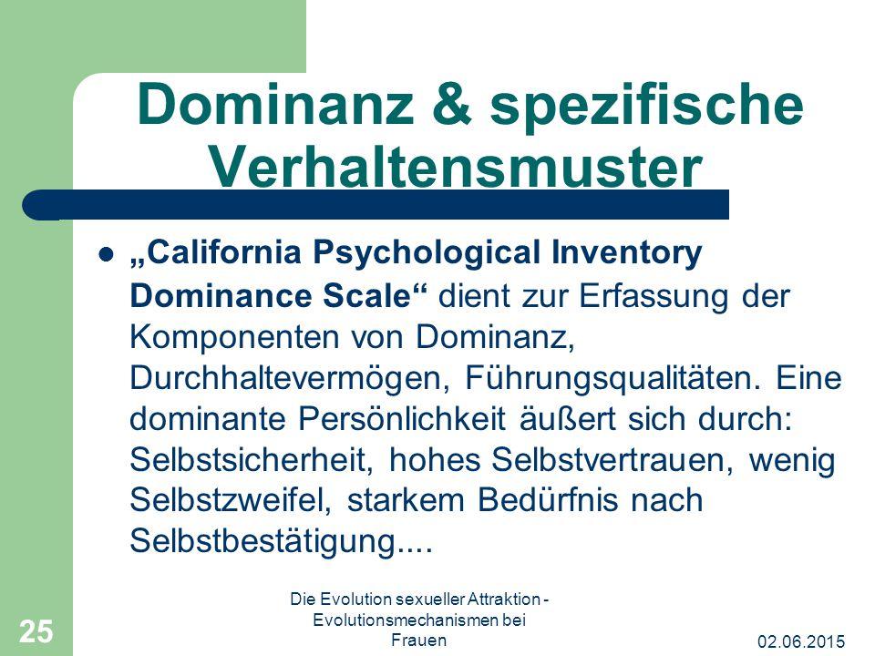 """02.06.2015 Die Evolution sexueller Attraktion - Evolutionsmechanismen bei Frauen 25 Dominanz & spezifische Verhaltensmuster """"California Psychological"""