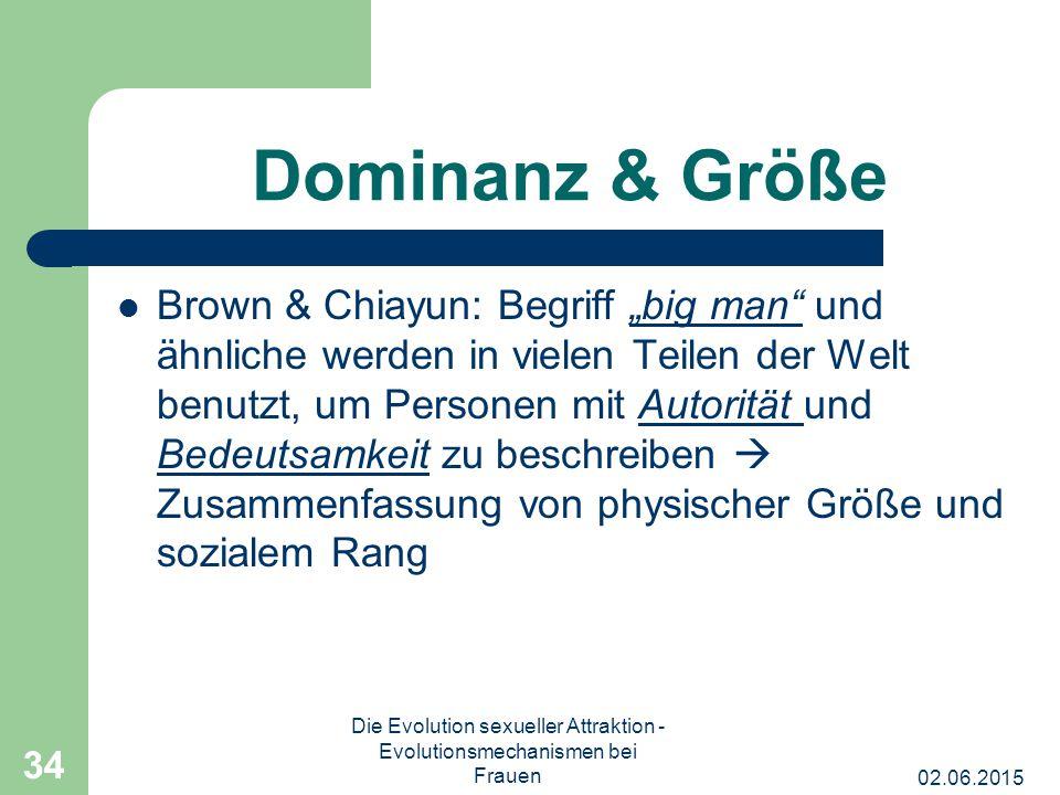 """02.06.2015 Die Evolution sexueller Attraktion - Evolutionsmechanismen bei Frauen 34 Dominanz & Größe Brown & Chiayun: Begriff """"big man"""" und ähnliche w"""