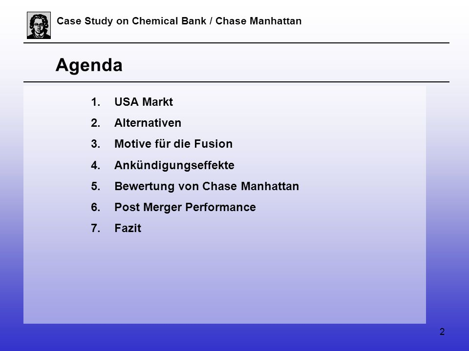 2 Case Study on Chemical Bank / Chase Manhattan Agenda 1.USA Markt 2.Alternativen 3.Motive für die Fusion 4.Ankündigungseffekte 5.Bewertung von Chase Manhattan 6.Post Merger Performance 7.Fazit