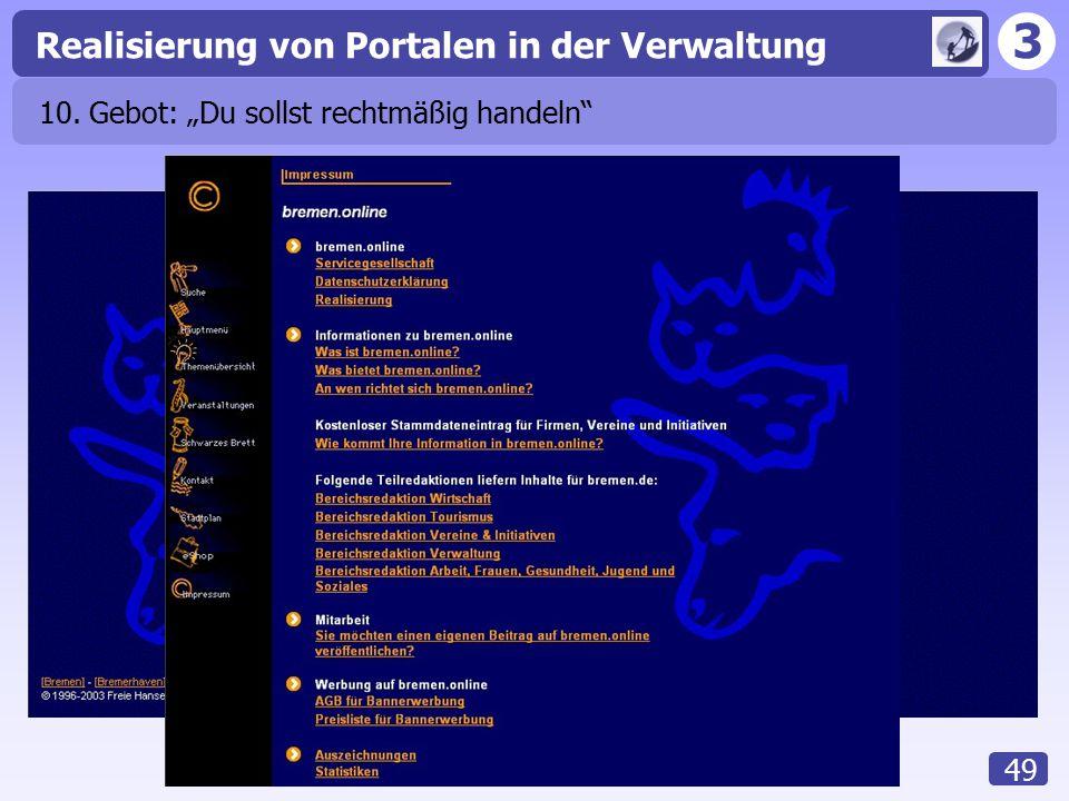 """3 Realisierung von Portalen in der Verwaltung 49 10. Gebot: """"Du sollst rechtmäßig handeln"""""""
