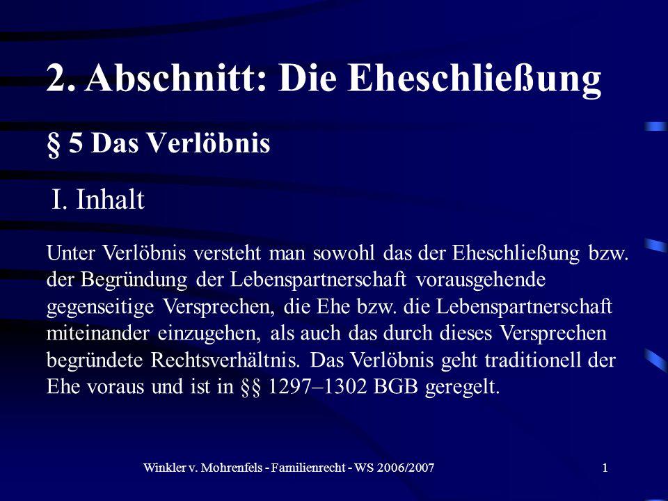 Winkler v. Mohrenfels - Familienrecht - WS 2006/20071 § 5 Das Verlöbnis I.