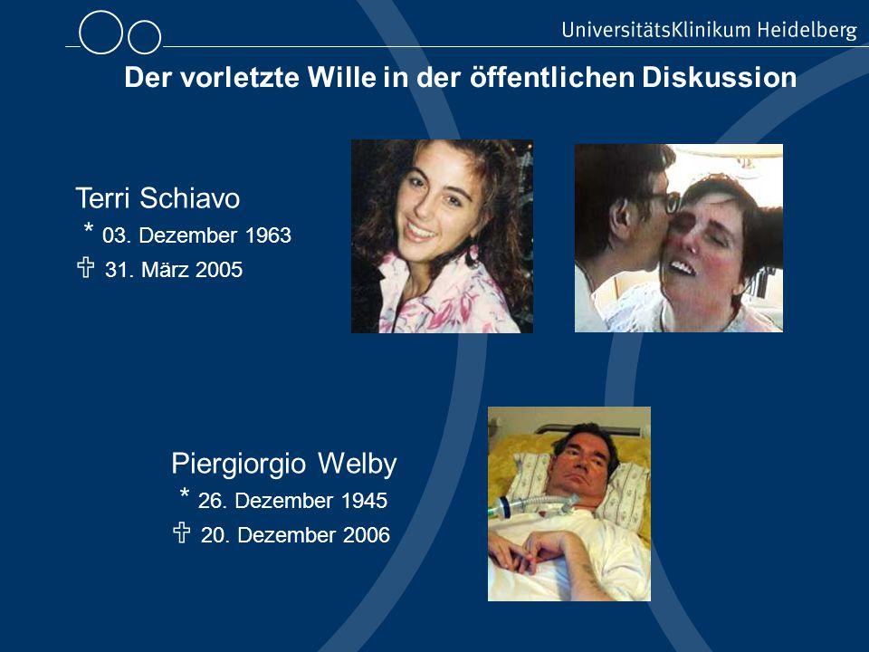 Terri Schiavo * 03. Dezember 1963  31. März 2005 Piergiorgio Welby * 26.