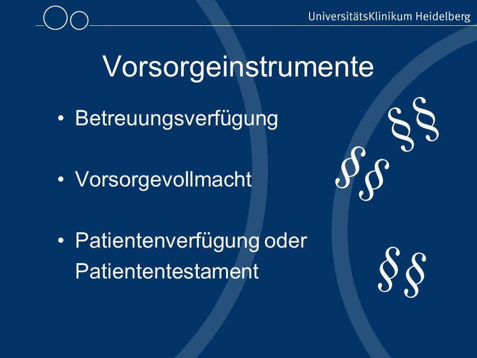 Vorsorgeinstrumente Betreuungsverfügung Vorsorgevollmacht Patientenverfügung oder Patiententestament §§