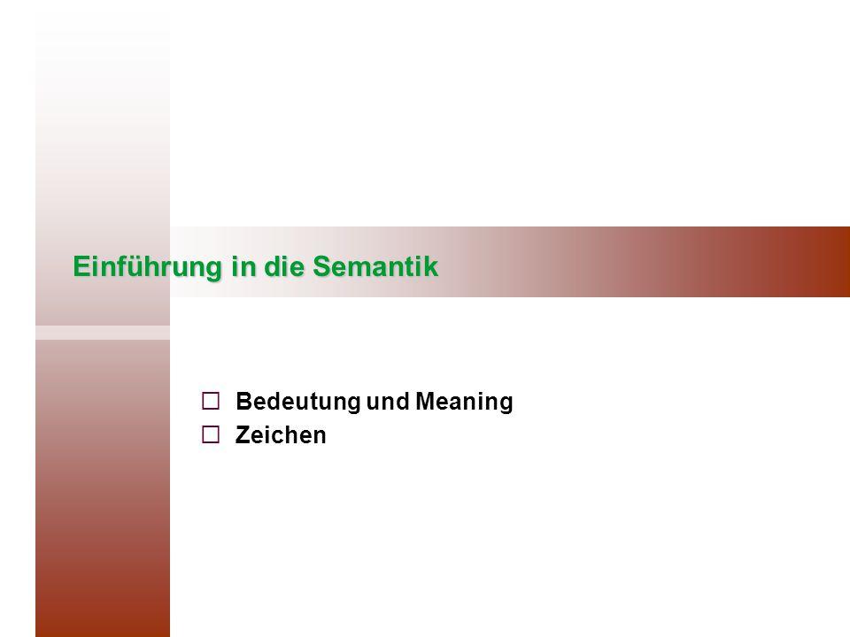 Einführung in die Semantik   Bedeutung und Meaning   Zeichen