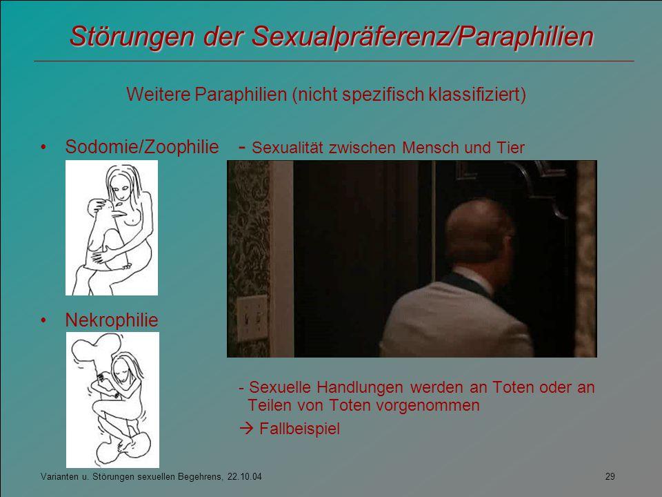 Varianten u. Störungen sexuellen Begehrens, 22.10.04 29 Störungen der Sexualpräferenz/Paraphilien Weitere Paraphilien (nicht spezifisch klassifiziert)