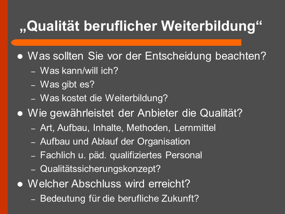 """""""Qualität beruflicher Weiterbildung"""" Was sollten Sie vor der Entscheidung beachten? – Was kann/will ich? – Was gibt es? – Was kostet die Weiterbildung"""