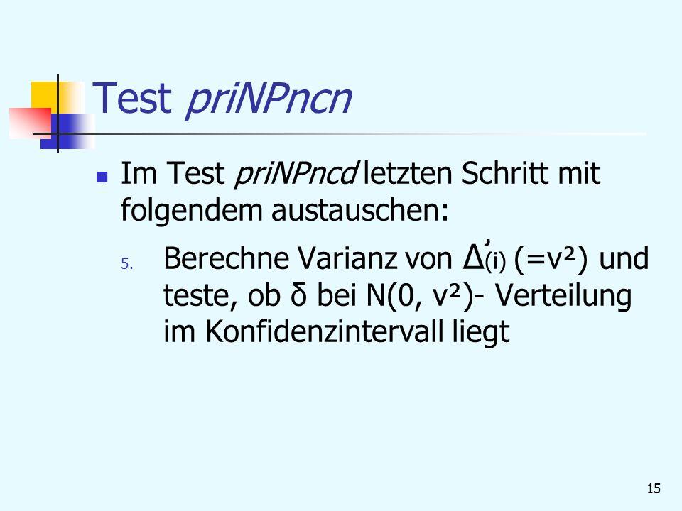 15 Test priNPncn Im Test priNPncd letzten Schritt mit folgendem austauschen: 5.