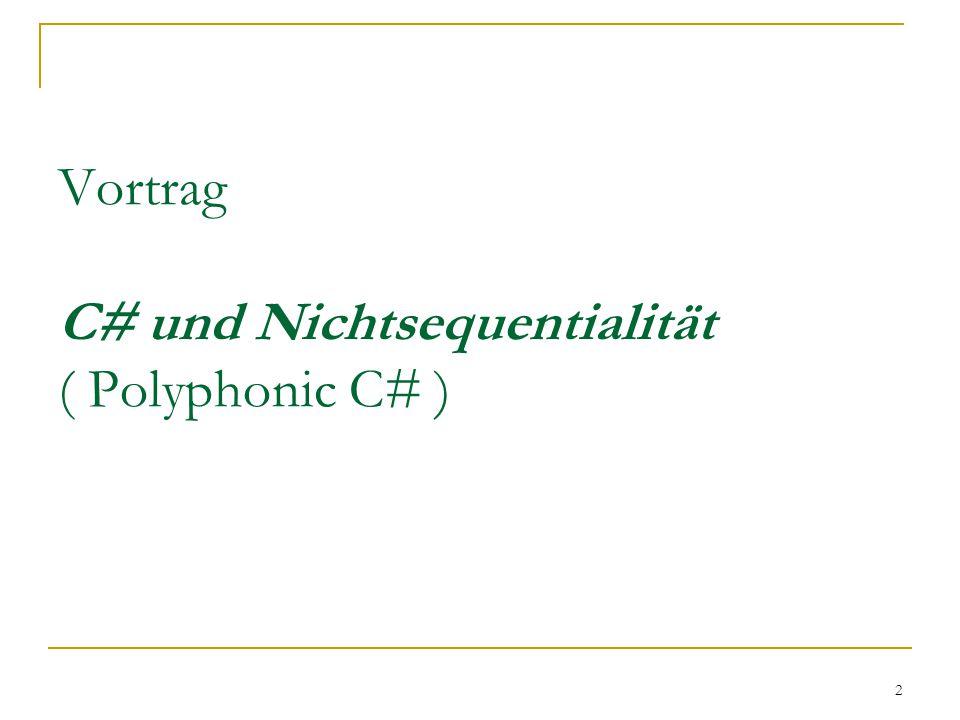 2 Vortrag C# und Nichtsequentialität ( Polyphonic C# )