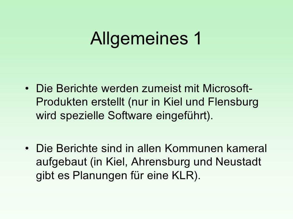 Allgemeines 1 Die Berichte werden zumeist mit Microsoft- Produkten erstellt (nur in Kiel und Flensburg wird spezielle Software eingeführt). Die Berich