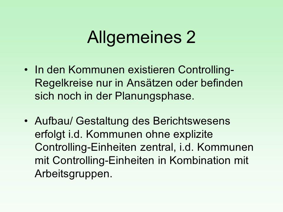Allgemeines 2 In den Kommunen existieren Controlling- Regelkreise nur in Ansätzen oder befinden sich noch in der Planungsphase. Aufbau/ Gestaltung des