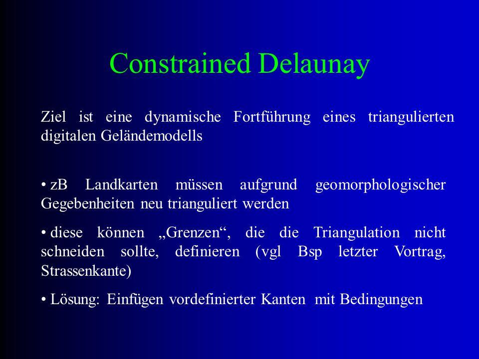 Triangulation erfolgt nicht mehr allein über eine Punktmenge, sondern zusätzlich über vordefinierte Kanten.