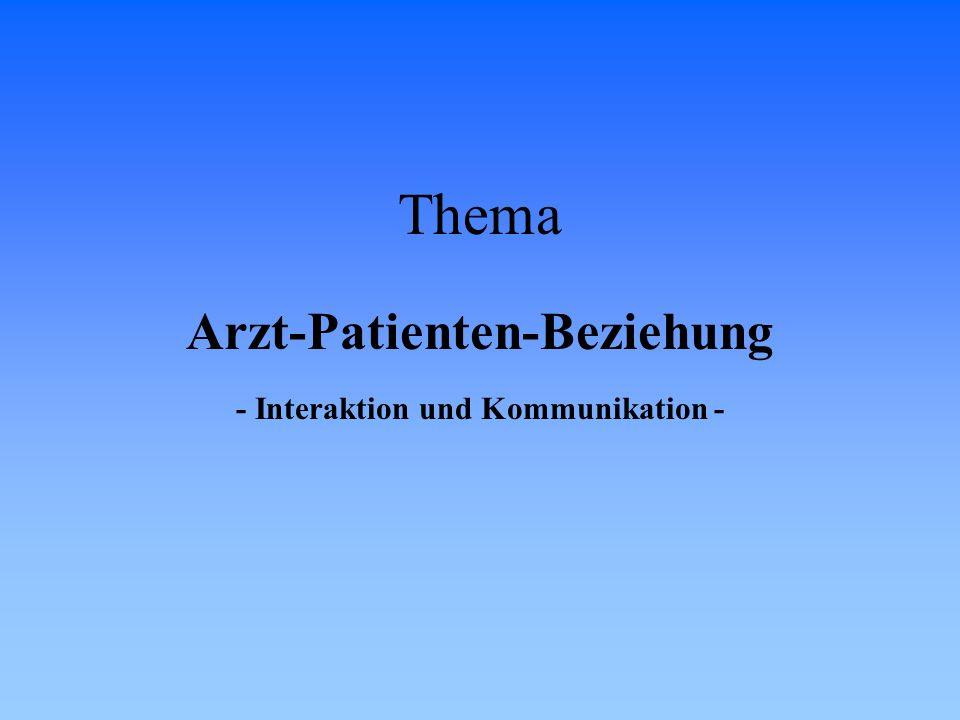 Thema Arzt-Patienten-Beziehung - Interaktion und Kommunikation -