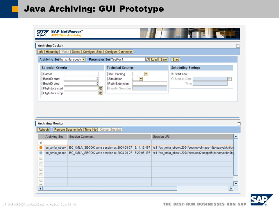  SAP AG 2005, UniJena05.ppt, A. Herbst, 10 Jan 05 / 44 Java Archiving: GUI Prototype