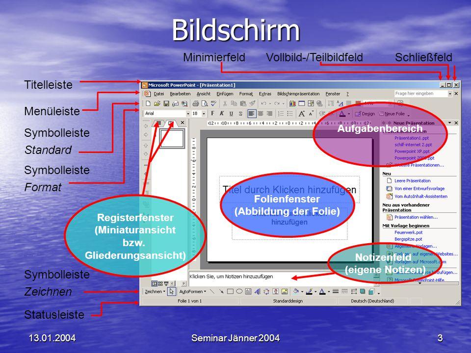 13.01.2004Seminar Jänner 20043Bildschirm Registerfenster (Miniaturansicht bzw.