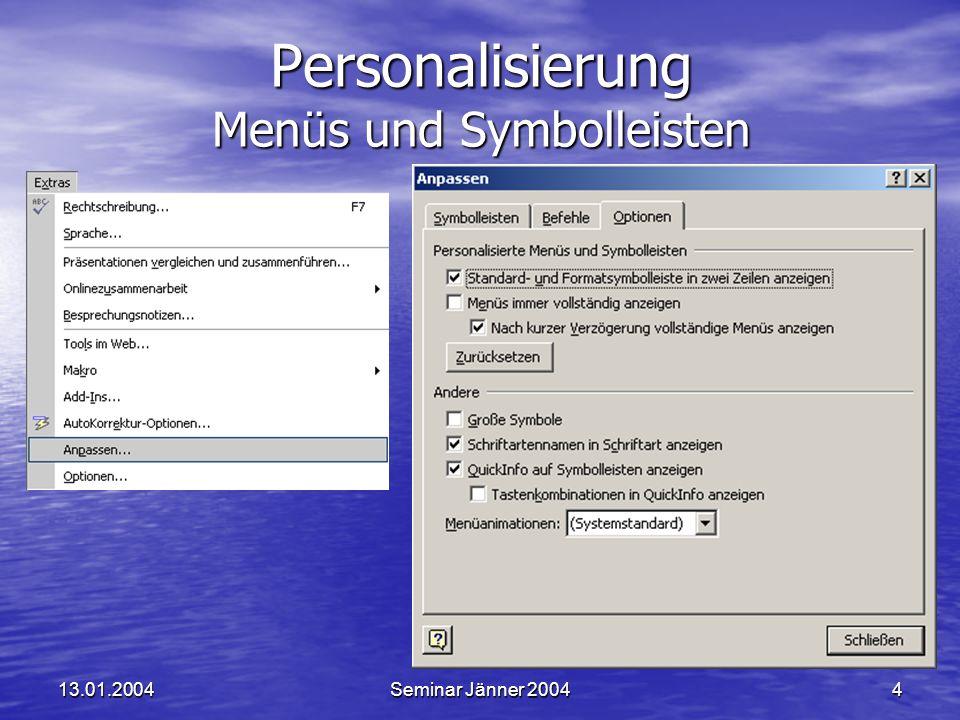 13.01.2004Seminar Jänner 20044 Personalisierung Menüs und Symbolleisten