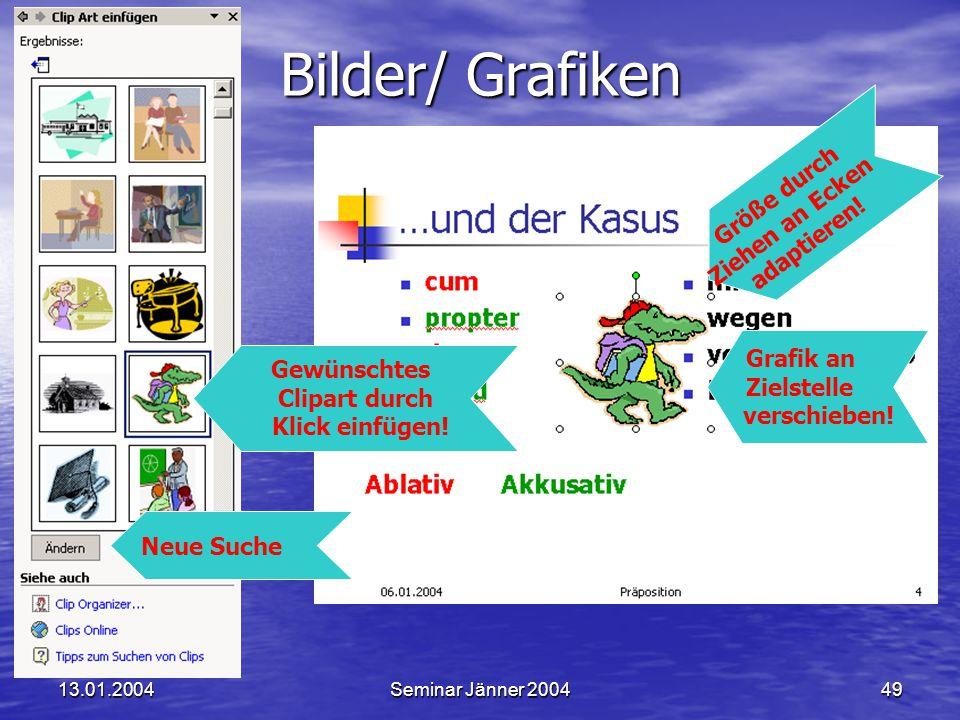 13.01.2004Seminar Jänner 200449 Bilder/ Grafiken Gewünschtes Clipart durch Klick einfügen.